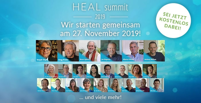 Heal Summit 2019: Sieben Tage über Hielung lernen mit Deepak Chopra, Greg Braden, Bruce Lipton, Joe Dispenza, Albert Villoldo, Anthony Williams