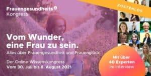 Frauengesundheit und Frauenglück Online-Kongress 2021 von Podiom