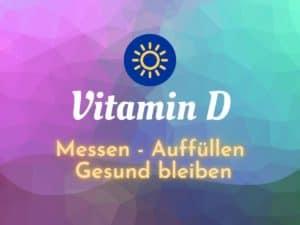 Vitamin D - Bluttest, Mangel, Tropfen, Tabletten