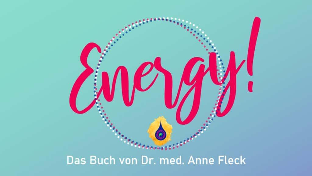 Energy! Das Buch von Dr. Anne Fleck Rezension und Fazit
